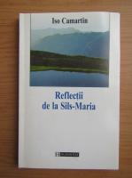 Anticariat: Iso Camartin - Reflectii de la Sils-Maria