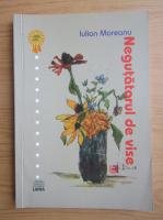 Anticariat: Iulian Moreanu - Negutatorul de vise