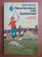 Anticariat: Liane Keller - Neue Abenteuer vom Spatzennest