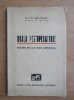 Anticariat: Liviu Campeanu - Boala postoperatorie. Reforma tratamentului chirurgical (1939)