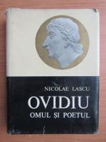 Anticariat: Nicolae Lascu - Ovidiu. Omul si poetul