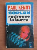Anticariat: Paul Kenny - Coplan redresse la barre
