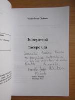 Anticariat: Vasile Ioan Ciutacu - Iubeste-ma incepe ura (cu autograful autorului)