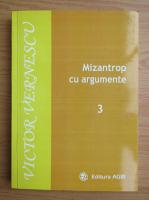 Victor Vernescu - Mizantrop cu argumente (volumul 3)