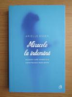Anticariat: Arielle Essex - Miracole la indemana