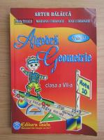 Anticariat: Artur Balauca - Algebra. Geometrie. Clasa a VII-a (2013)