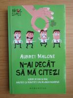 Anticariat: Aubrey Malone - N-ai decat sa ma citezi. Vorbe de duh si buh, rautati si bunatati din Irlanda moderna