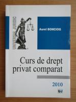 Anticariat: Aurel Bonciog - Curs de drept privat comparat