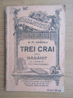 Anticariat: Bogdan Petriceicu Hasdeu - Trei crai dela rasarit (1930)