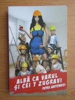 Anticariat: Doru Antonesi - Alba ca Varul si cei 7 zugravi