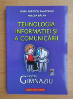 Anticariat: Doru Popescu Anastasiu - Tehnologia informatiei si a comunicarii pentru gimnaziu