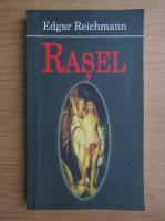 Anticariat: Edgar Reichmann - Rasel