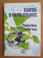 Florina Bran - Ecosfera si politici ecologice