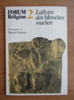 Anticariat: Forum Religion, nr. 2. Lasst uns den Menschen machen