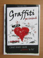 George Uba - Graffiti pe inima