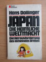 Anticariat: Hans Dollinger - Japan. Die Heimliche Weltmacht