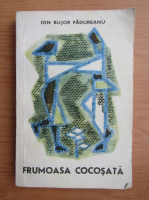 Anticariat: Ion Bujor Padureanu - Frumoasa cocosata