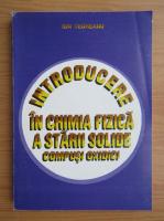 Anticariat: Ion Teoreanu - Introducere in chimia fizica a starii solide (volumul 1)