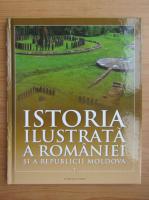 Anticariat: Istoria ilustrata a Romaniei si a Republicii Moldova (volumul 1)