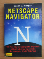 Anticariat: Jason J. Manger - Netscape navigator
