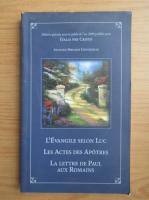 Anticariat: L'Evangile selon Luc. Les actes des Apotres. La lettre de Paul aux romains