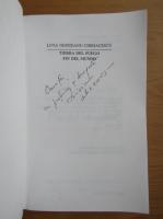 Anticariat: Livia Nemteanu Chiriacescu - Tierra del fuego. Fin del mundo (cu autograful autoarei)