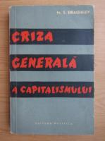 Anticariat: M. S. Draghilev - Criza generala a capitalismului