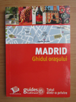 Anticariat: Madrid. Ghidul orasului