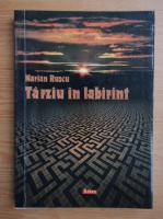 Anticariat: Marian Ruscu - Tarziu in labirint