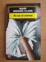 Anticariat: Mary Higgins Clark - Ni vue ni connue