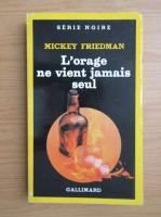 Anticariat: Mickey Friedman - L'orage ne vient jamais seul