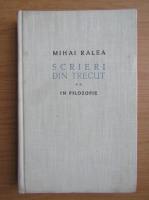 Anticariat: Mihai Ralea - Scrieri din trecut, volumul 2. In filozofie