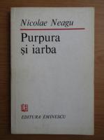 Anticariat: Nicolae Neagu - Purpura si iarba