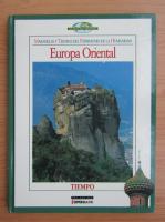 Anticariat: Nuestro mundo. Maravillas y Tesoros del Patrimonio de la Humanidad. Europa Oriental