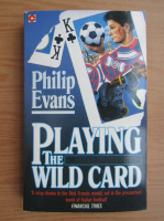 Anticariat: Philip Evans - Playing the wild card