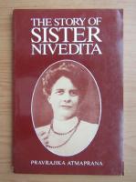 Anticariat: Pravrajika Atmaprana - The story of Sister Nivedita
