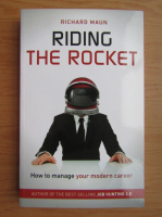 Anticariat: Richard Maun - Riding the rocket