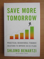 Anticariat: Shlomo Benartzi - Save more tomorrow