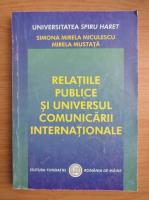 Simona Mirela Miculescu - Relatiile publice si universul comunicarii internationale