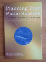 Stewart Gordon - Planning your piano success