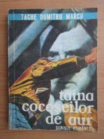 Tache Dumitru Marcu - Taina cocoseilor de aur