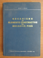 Anticariat: Traian Demian - Mecanisme si elemente constructive de mecanica fina