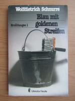 Anticariat: Wolfdietrich Schnurre - Blau mit goldenen Streifen. Erzahlungen 1