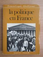 Anticariat: Alfred Grosser - La politique en France