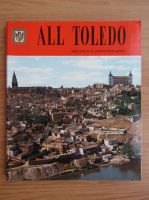 Anticariat: All Toledo. 136 colour photographs
