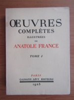 Anticariat: Anatole France - Oeuvres completes illustrees (volumul 1, 1925)