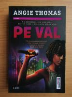 Anticariat: Angie Thomas - Pe val