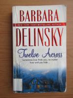 Anticariat: Barbara Delinsky - Twelve across