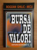 Bogdan Ghilic Micu - Bursa de valori
