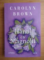Anticariat: Carolyn Brown - Hanul cu Magnolii
